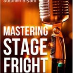 How to master stage fright